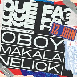[Reporté au 12/06/20] QUÉ FA? OBOY + MAKALA + NELICK